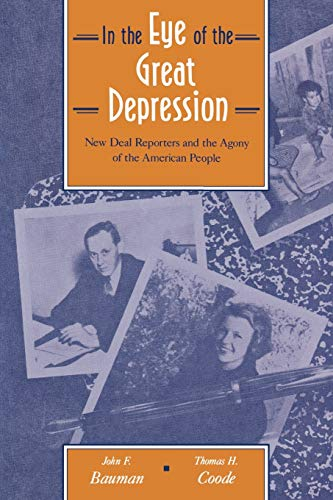 In the Eye of the Great Depression: Bauman, John F.;