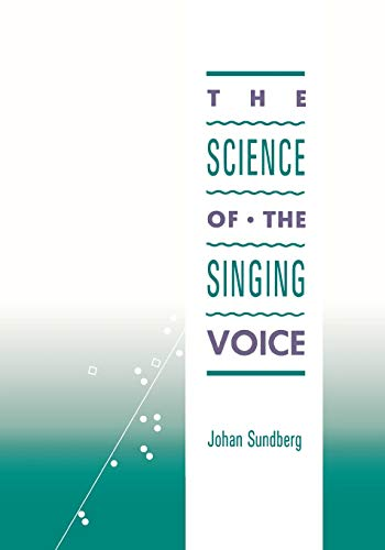 9780875805429: The Science of the Singing Voice