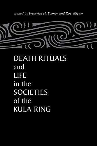 9780875805467: Death Rituals and Life in the Societies of the Kula Ring