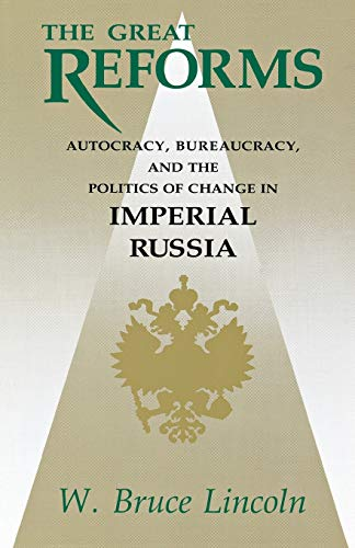 9780875805498: The Great Reforms: Autocracy, Bureaucracy, and the Politics of Change in Imperial Russia