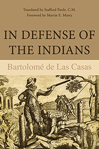9780875805566: In Defense of the Indians: The Defense of the Most Reverend Lord, Don Fray Bartolome De Las Casas, of the Order of Preachers, Late Bishop of Chiapa