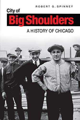 9780875805832: City of Big Shoulders: A History of Chicago