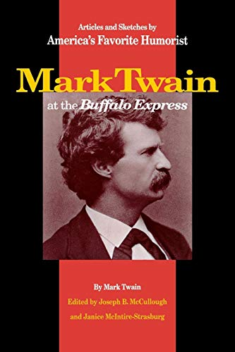 Mark Twain at the Buffalo Express : Mark Twain; Joseph