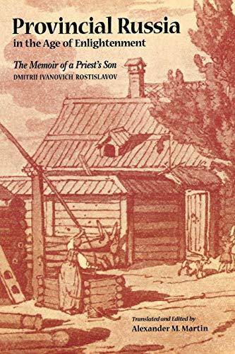 PROVINCIAL RUSSIA: THE MEMOIR OF A PRIEST'S SON: DMITRII ROSTISLAVOV; ALEXANDER MARTIN