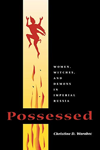 9780875805986: Possessed: Women, Witches, and Demons in Imperial Russia