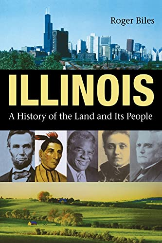 9780875806044: Illinois: A History of the Land and Its People