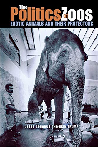 9780875806136: The Politics of Zoos: Exotic Animals and Their Protectors