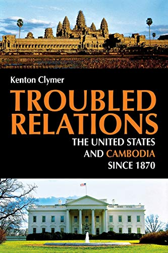 9780875806150: Troubled Relations: The United States and Cambodia since 1870