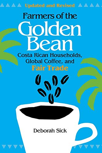9780875806174: Farmers of the Golden Bean: Costa Rican Households, Global Coffee, and Fair Trade - Second Edition
