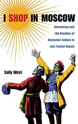 9780875806488: I Shop in Moscow: Advertising and the Creation of Consumer Culture in Late Tsarist Russia
