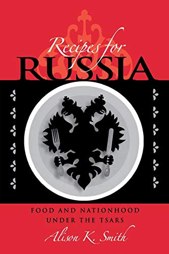 9780875806686: Recipes for Russia: Food and Nationhood under the Tsars