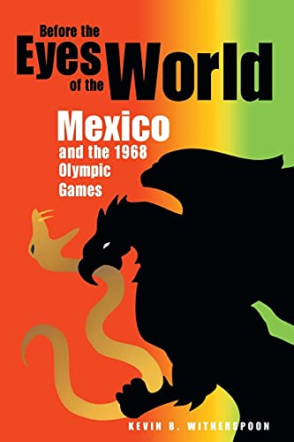 9780875806969: Before the Eyes of the World: Mexico and the 1968 Olympic Games