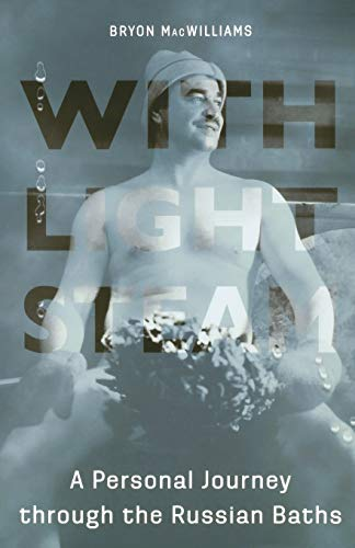 9780875807089: With Light Steam: A Personal Journey through the Russian Baths