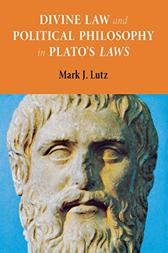 9780875807171: Divine Law and Political Philosophy in Plato's Laws