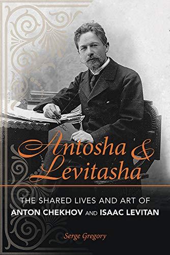 Antosha and Levitasha: The Shared Lives and: Serge Gregory
