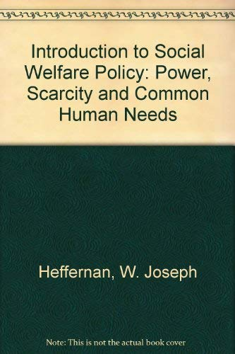 9780875812410: Introduction to Social Welfare Policy: Power, Scarcity and Common Human Needs