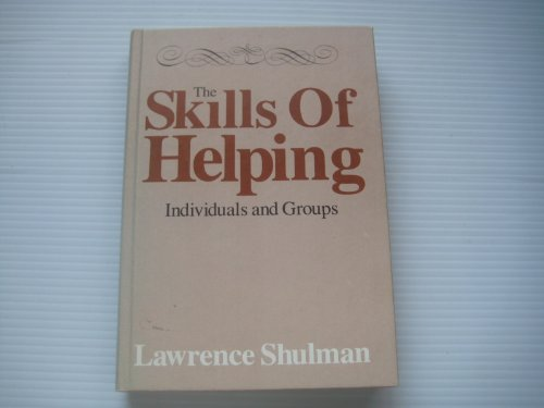 The skills of helping: Individuals and groups: Shulman, Lawrence