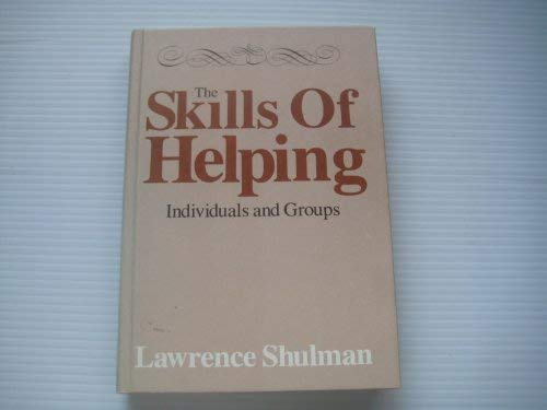 9780875812434: The skills of helping: Individuals and groups
