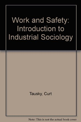9780875812922: Work and Safety: Introduction to Industrial Sociology