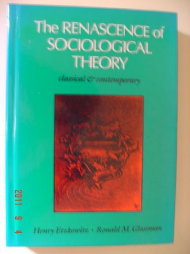 9780875813448: The Renascence of Sociological Theory: Classical and Contemporary