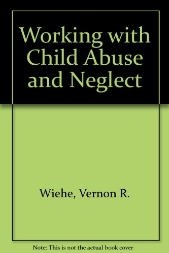 9780875813646: Working With Child Abuse and Neglect