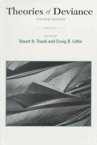 Theories of Deviance: Stuart H. Traub And Craig B. Little (Eds. )