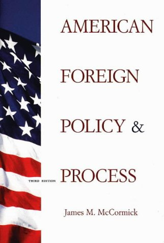 9780875814100: American Foreign Policy and Process