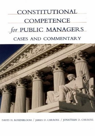 9780875814254: Constitutional Competence for Public Managers: A Casebook