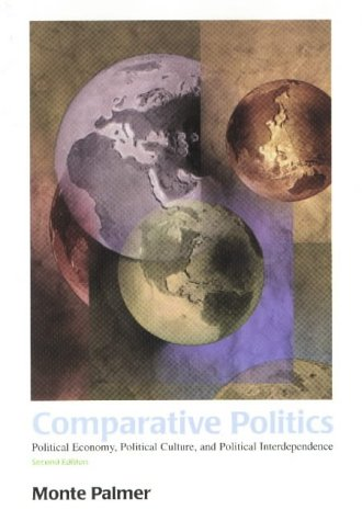 Comparative Politics: Political Economy, Political Culture, And Political Interdependence (Second...
