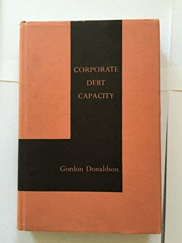Corporate Debt Capacity: Gordon Donaldson