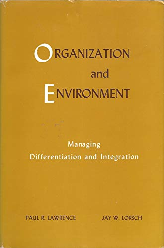 9780875840642: Organization and Environment: Managing Differentiation and Integration.