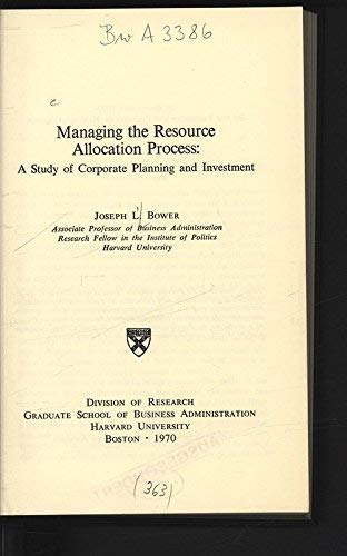 9780875840833: Managing the Resource Allocation Process: A Study of Corporate Planning and Investment