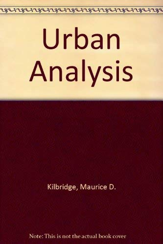 URBAN ANALYSIS: Kilbridge, O'Block and Teplitz