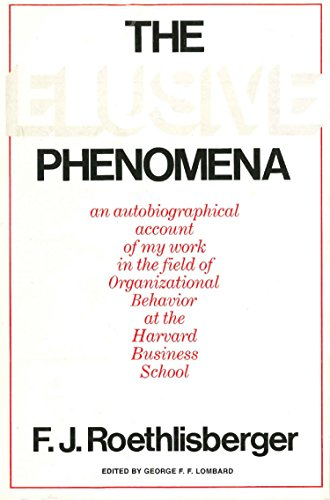 The Elusive Phenomena: An Autobiographical Account of My Work in the Field of Organizational ...