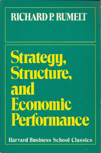 Strategy, Structure and Economic Performance in Large: Richard P. Rumelt