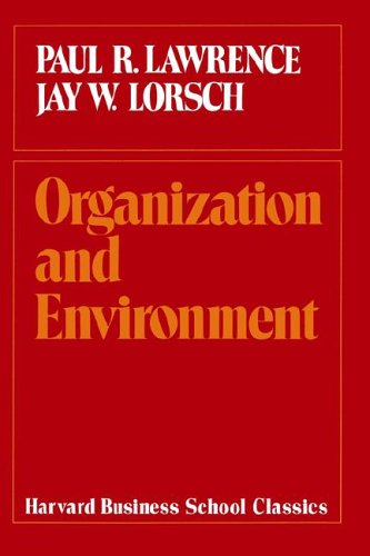 9780875841298: Organization and Environment: Managing Differentiation and Integration (Harvard Business School Classics)