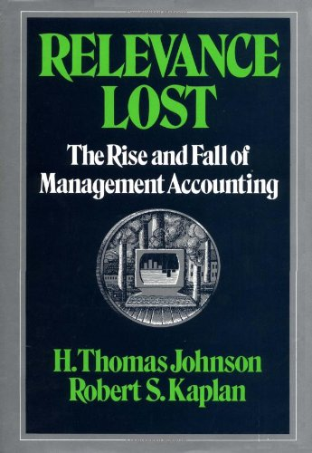 9780875841380: Relevance Lost: The Rise and Fall of Management Accounting