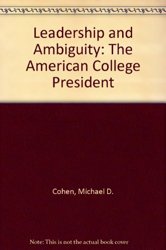 9780875841748: Leadership and Ambiguity: The American College President