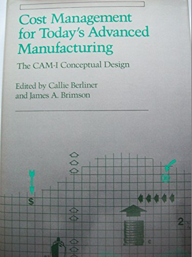 9780875841977: Cost Management for Today's Advanced Manufacturing: Computer Aided Manufacturing-1 Conceptual Design