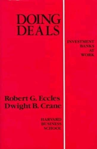 Doing Deals 9780875841991 Doing Deals is an in-depth explanation of the unique management style of investment banks. Represented are insights drawn from 17 U.S. investment banks, 21 issuing customers, and 10 European financial institutions.