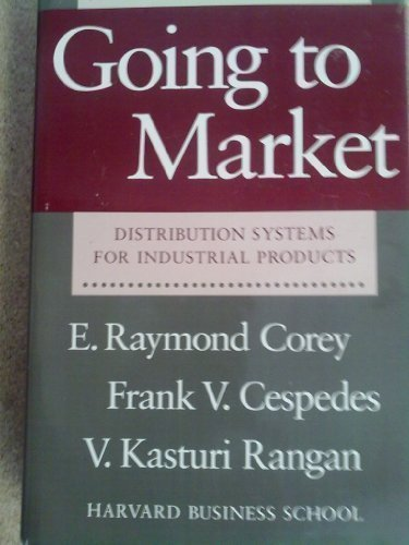 9780875842028: Going to Market: Distribution Systems for Industrial Products