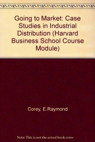 9780875842219: Going to Market: Case Studies in Industrial Distribution (Harvard Business School Course Module)