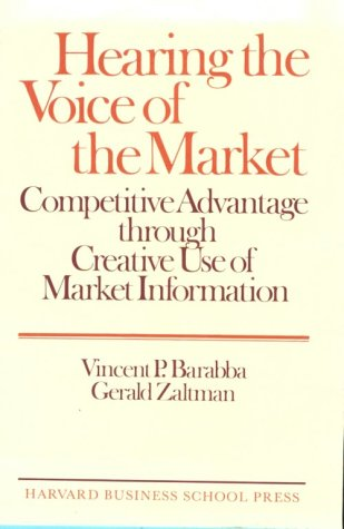 9780875842417: Hearing the Voice of the Market: Competitive Advantage Through Creative Use of Market Information
