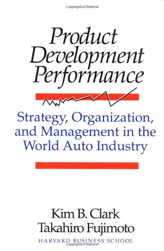 9780875842455: Product Development Performance: Strategy, Organization, and Management in the World Auto Industry