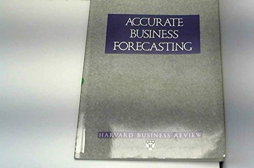 9780875842912: Accurate Business Forecasting (Harvard Business Review Paperback Series)