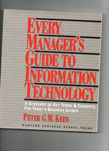 9780875843094: Every Manager's Guide to Information Technology: A Glossary of Key Terms and Concepts for Today's Business Leader