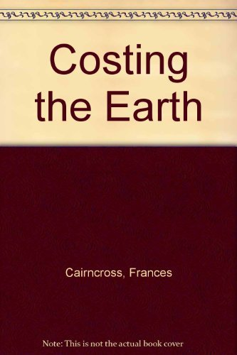 9780875843155: Costing the Earth: The Challenge for Governments, the Opportunities for Business (Harvard Business School)