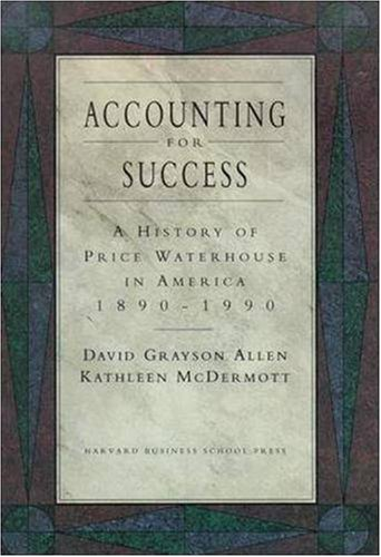 9780875843285: Accounting for Success: A History of Price Waterhouse in America, 1890-1990