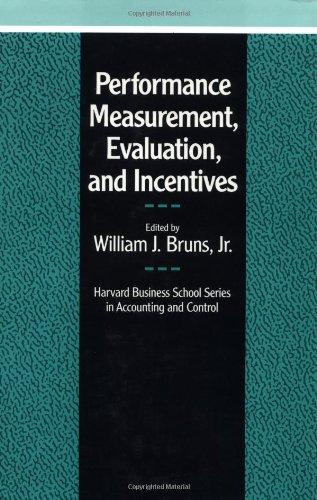 Performance Measurement, Evaluation, and Incentives (Harvard Business: William J. Bruns