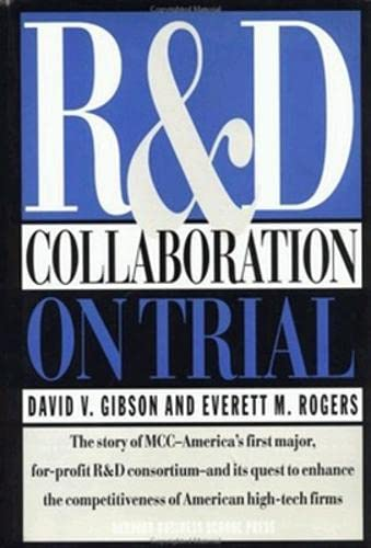 R & D Collaboration on Trial: The Microelectronics and Computer Technology Corporation: David V...